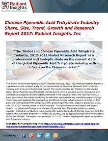 Chinese Pipemidic Acid Trihydrate Industry Share, Size, Trend 2017