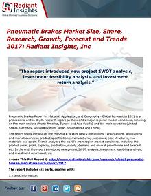 Pneumatic Brakes Market Size, Share, Research, Growth, Forecast 2017