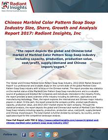 Chinese Marbled Color Pattern Soap Soap Industry Size, Share 2017