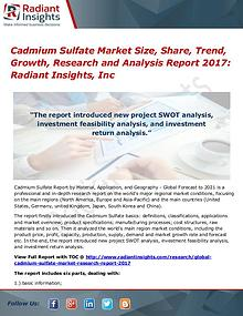 Cadmium Sulfate Market Size, Share, Trend, Growth, Research 2017