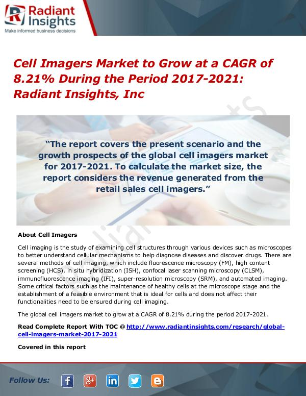 Cell Imagers Market to Grow at a CAGR of 8.21% During the Period 2021 Cell Imagers Market 2017-2021