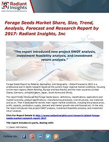 Forage Seeds Market Share, Size, Trend, Analysis, Forecast by 2017