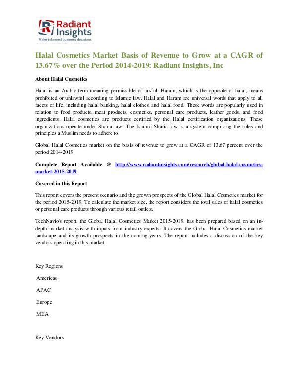 Halal Cosmetics Market Basis of Revenue to Grow at a CAGR of 13.67% Halal Cosmetics Market 2014-2019