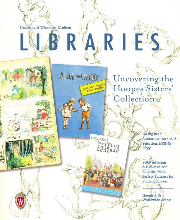 University of Wisconsin-Madison Libraries Magazine 2017 Summer Libraries Magazine