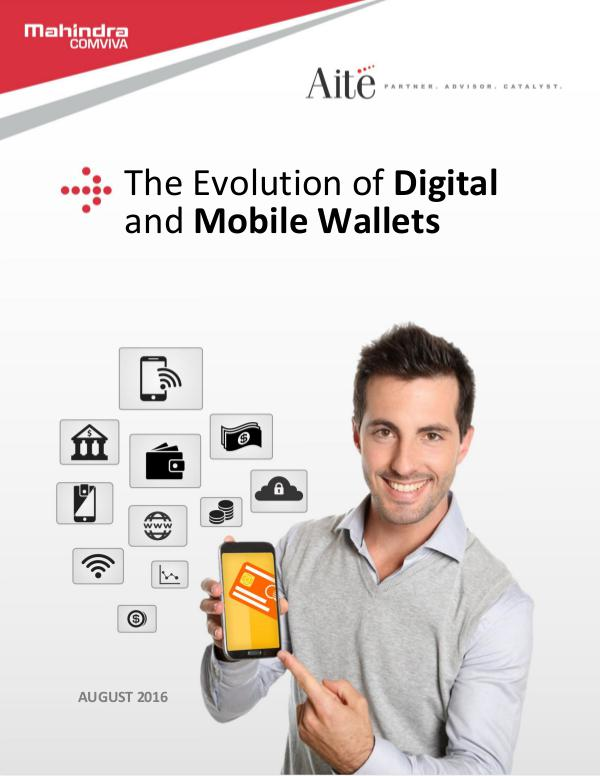 Whitepaper - The Evolution of Digital and Mobile Wallets The Evolution of Digital and Mobile Wallets