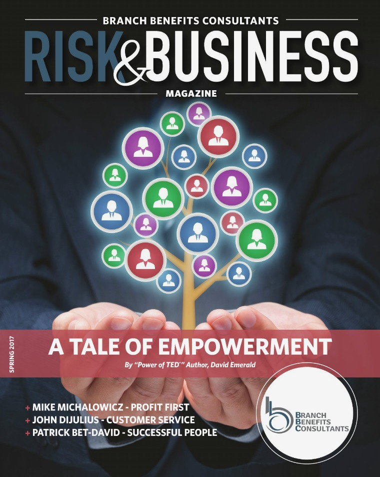 Risk & Business Magazine Branch Benefits Consultants Spring 2017