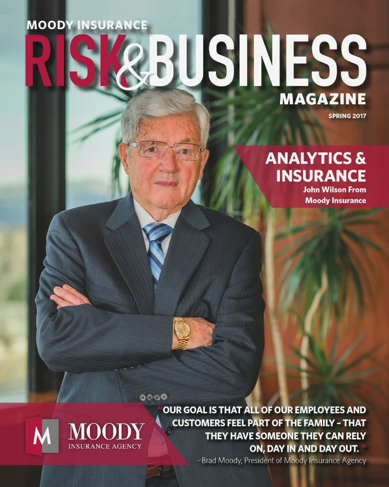 Risk & Business Magazine Moody Insurance Spring 2017