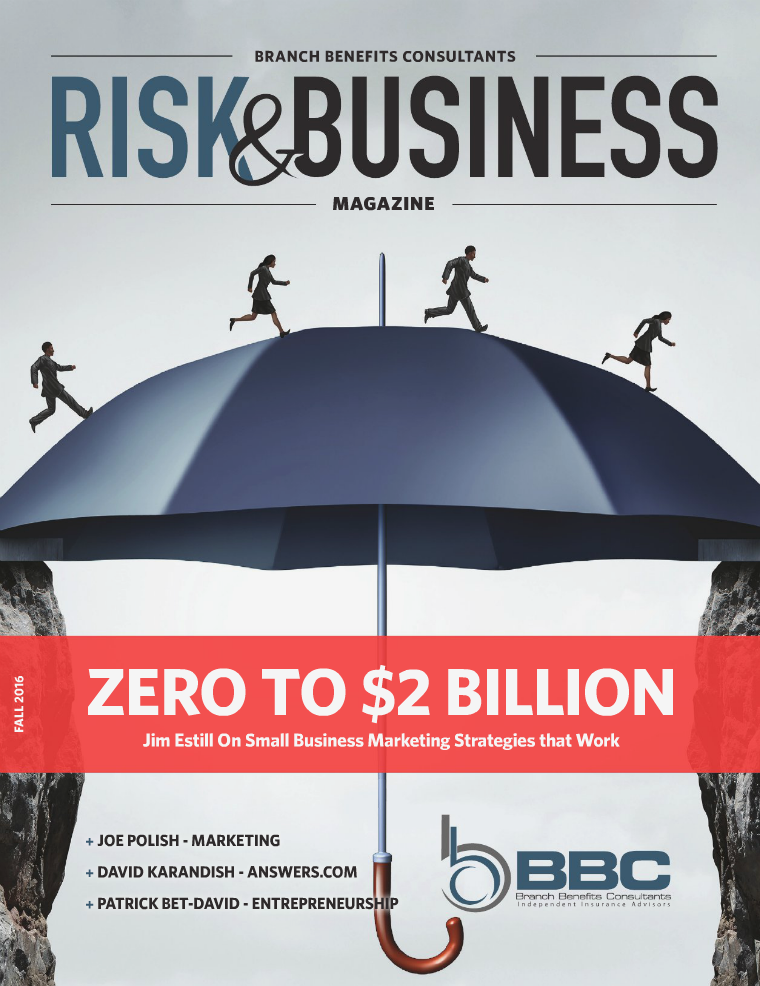 Risk & Business Magazine Branch Benefits Consultants Fall 2016