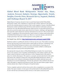 Blood Bank Refrigerators Market Trends And Segment Forecasts 2017