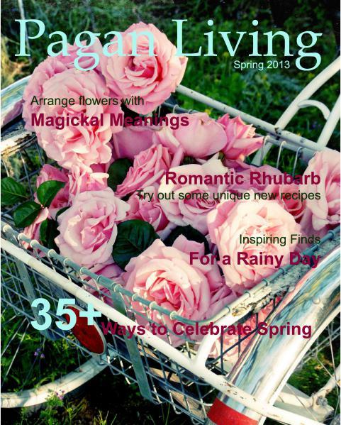 Pagan Living Magazine Pagan Living Magazine Spring 2013