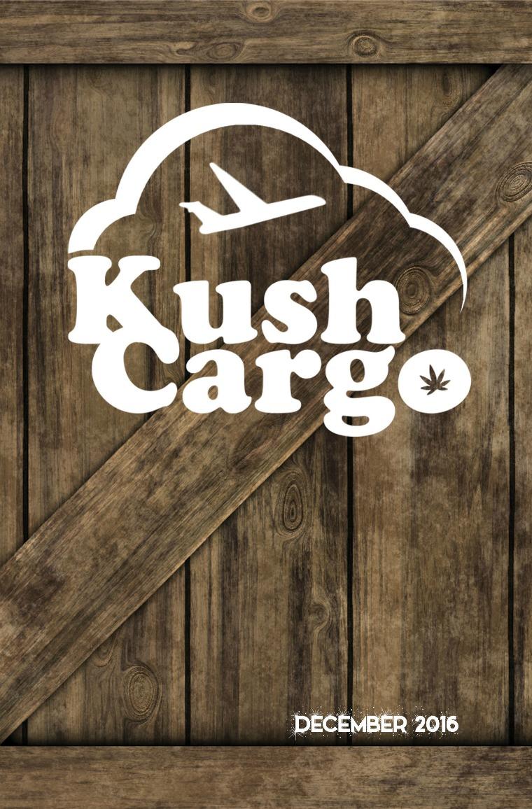Kush Cargo Magazine December 2016 December 2016