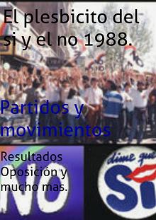 El plesbicito del si y el no 1988.