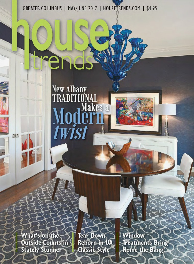 Housetrends Columbus MAY / JUNE 2017