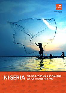 Nigeria: Macro-economic and Banking Themes for 2019
