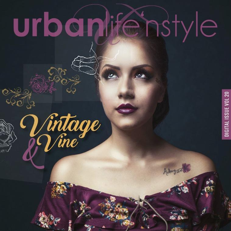 URBAN LIFE 'N STYLE AUGUST 2017 | VINTAGE & VINE