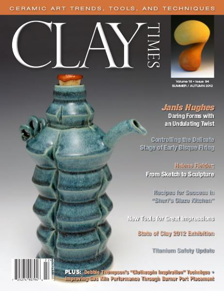 Clay Times Back Issues Vol. 18 Issue 94 - Summer/Fall 2012