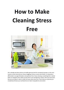 How to make cleaning stress free