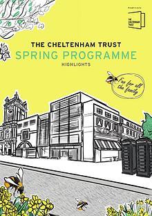 The Cheltenham Trust SPRING PROGRAMME
