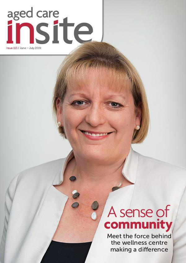 Aged Care Insite Issue 113 | Jun-Jul 2019