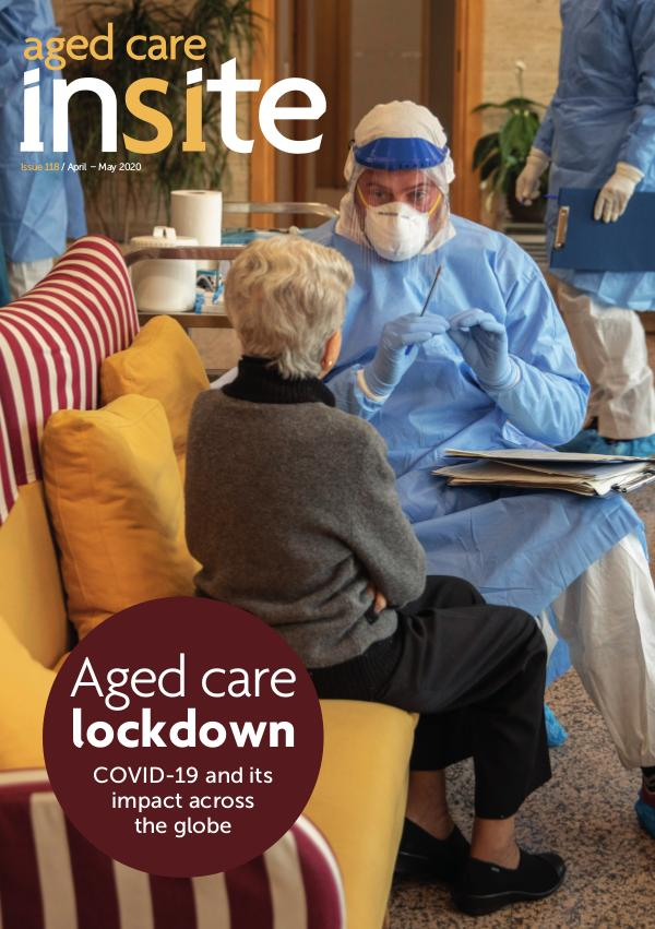 Aged Care Insite Issue 118 | Apr-May 2020