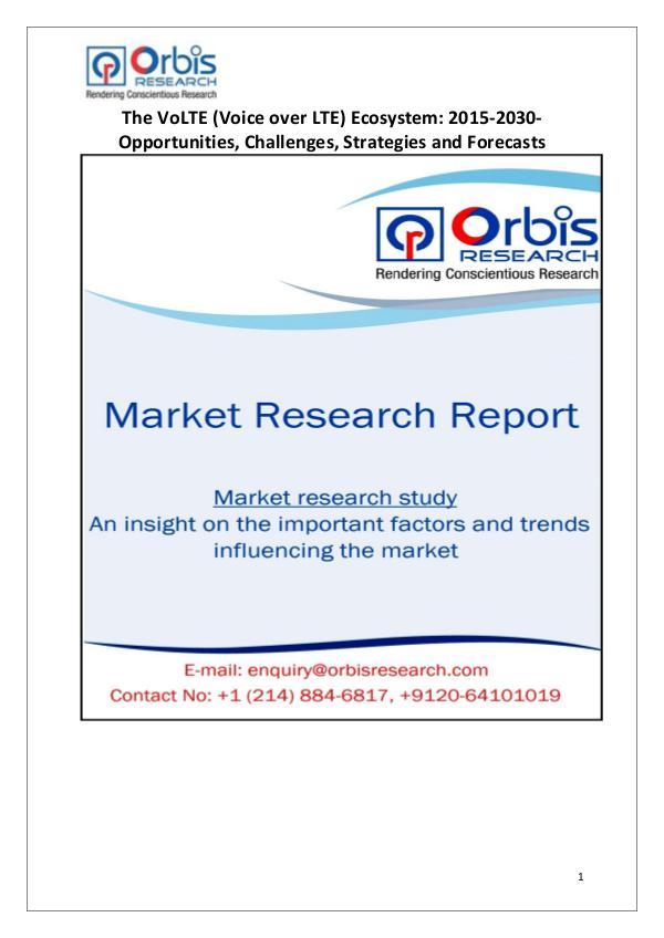 Industry Analysis Worldwide VoLTE (Voice over LTE) Market 2015-2030