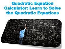 Quadratic Equation Calculator: Learn to Solve the Quadratic Equations