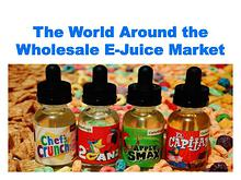 The World Around the Wholesale E-Juice Market
