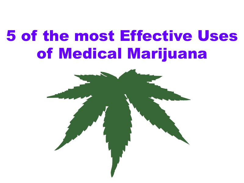 5 of the most Effective Uses of Medical Marijuana 1