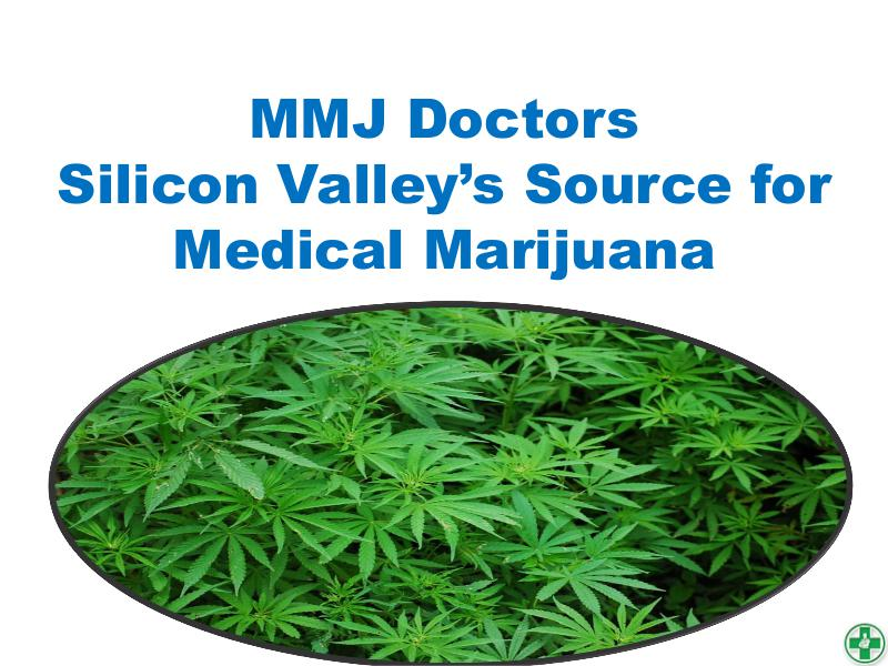 MMJ Doctors- Silicon Valley's Source for Medical Marijuana 1