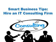 Smart Business Tips- Hire an IT Consulting Firm