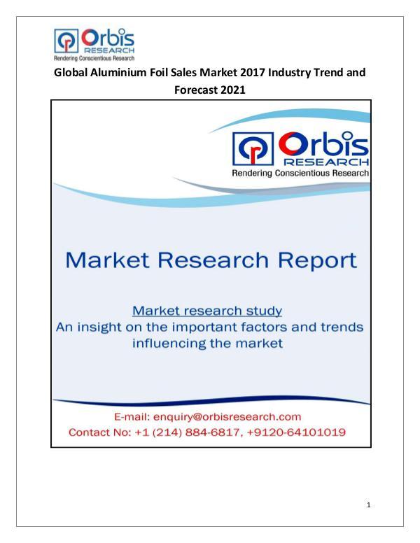 Global Aluminium Foil Sales Market 2017-2021 Forecast Research Study Global Aluminium Foil Sales Market