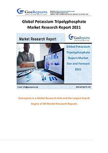Gosreports New Report of Global Potassium Tripolyphosphate Report-Mar