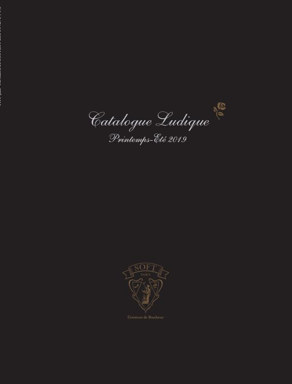 Soft Paris Catalogue Ludique - Printemps-Eté 2019 (Sans Prix) Catalogue Ludique Printemps-Eté 2019 (Sans Prix)