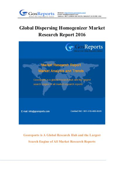 Global Dispersing Homogenizer Market Research Report 2016 Global Dispersing Homogenizer Market Research Repo