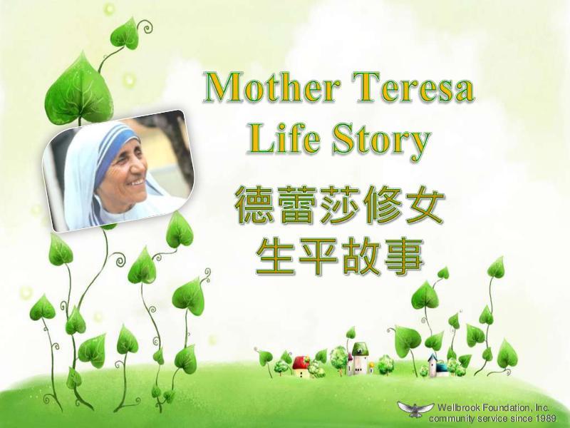 Wellbrook Foundation, Inc. Leadership Mother Teresa Life Story