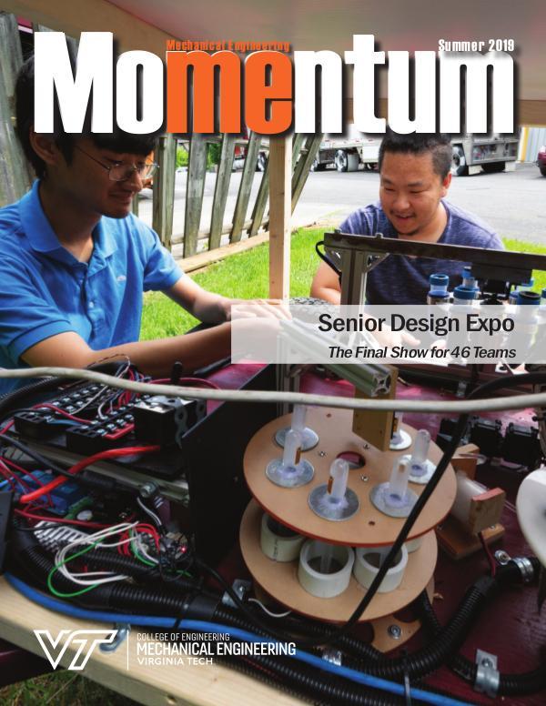 Momentum - The Magazine for Virginia Tech Mechanical Engineering Vol. 4 No. 2 Summer 2019