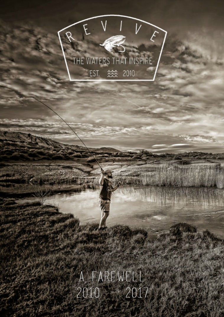 Revive - A Quarterly Fly Fishing Journal Revive- Farewell Issue