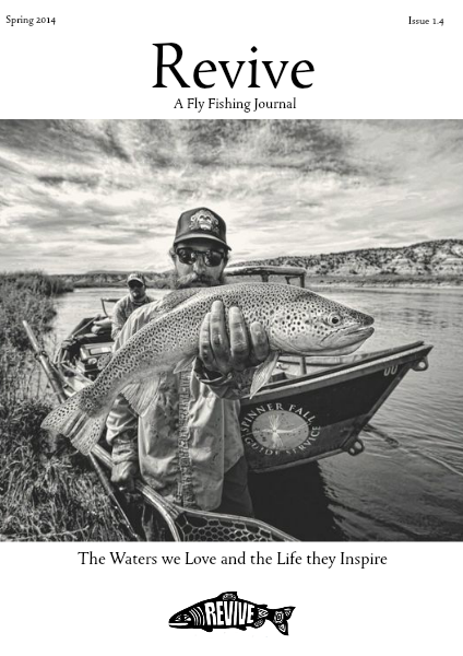 Revive - A Quarterly Fly Fishing Journal (Volume 1. Issue 4. Spring 2014)