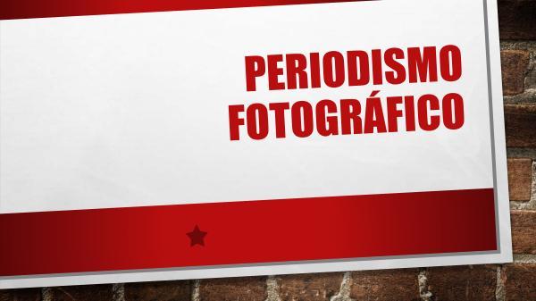 Periodismo fotográfico Periodismo fotográfico