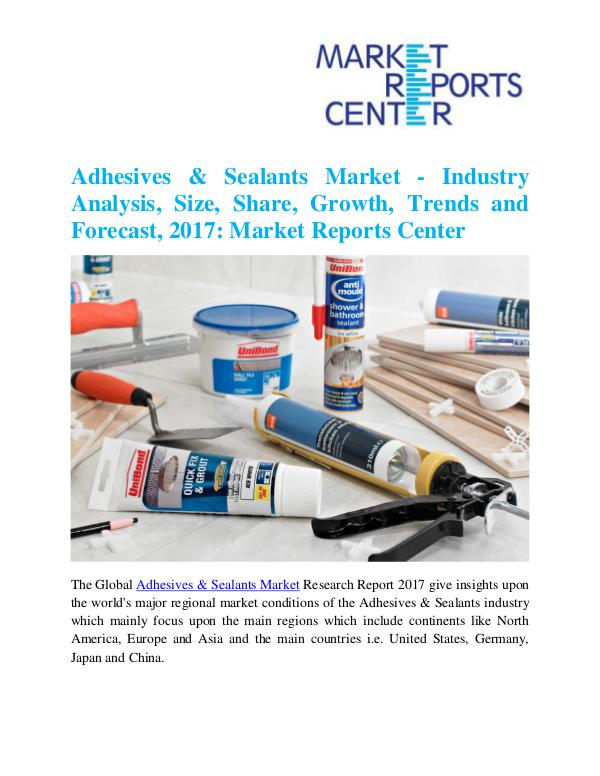 Market Research Reports Adhesives & Sealants Market