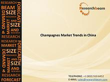 China Champagnes Market(Industry) Trends