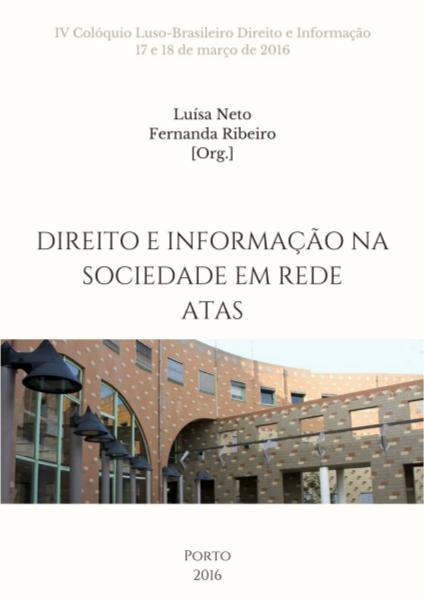 Direito e Informação na Sociedade em Rede: atas Direito e Informação na Sociedade em Rede: atas