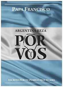 Argentina Reza Por Vos