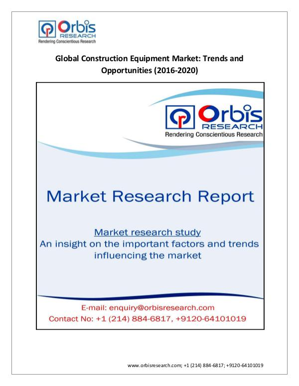 Market Research Report Construction Equipment Industry By 2020 | Orbis Re