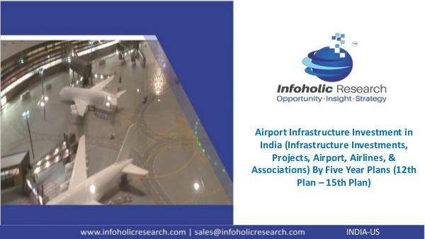 Airport Infrastructure Investment in India – By Five Year Plans Airport Infrastructure Investment in India – By Fi
