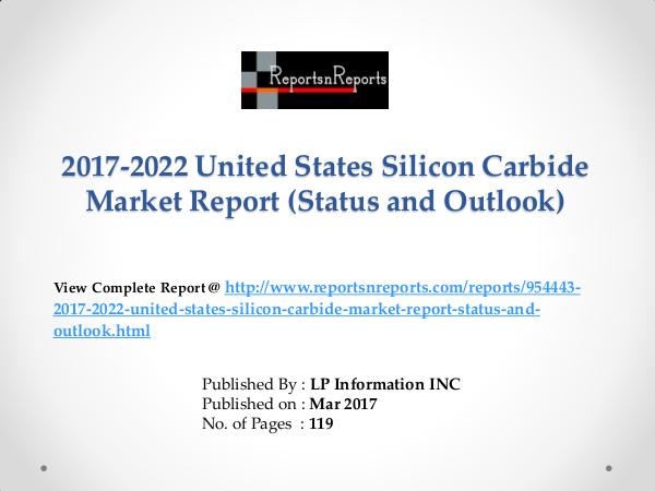 United States Silicon Carbide market Revenue and Growth Rate Forecast 2017-2022 Global Top Countries Silicon Carbide Mar