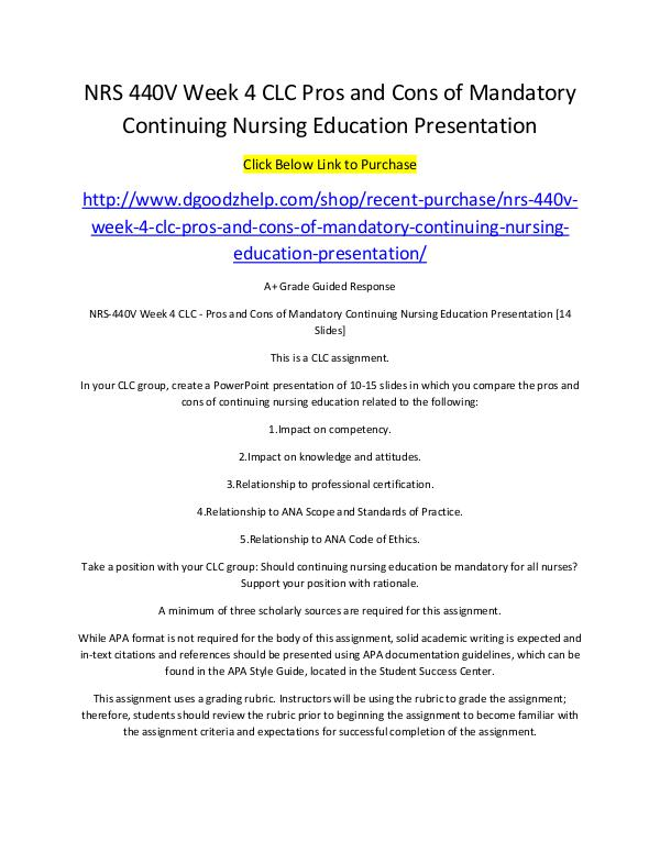 NRS 440V Week 4 CLC Pros and Cons of Mandatory Continuing Nursing Edu NRS 440V Week 4 CLC Pros and Cons of Mandatory Con