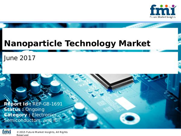 Nanoparticle Technology Market  Set for Rapid Growth And Trend, by 20 Nanoparticle Technology Market Electronics