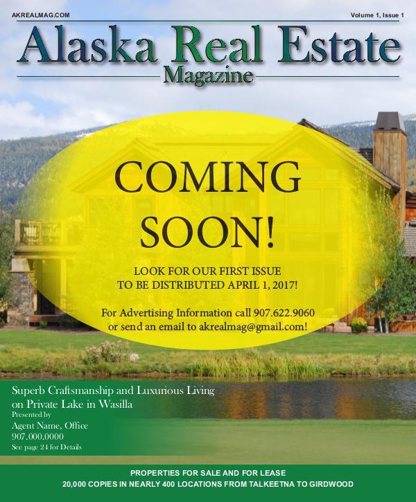 Alaska Real Estate Magazine COMING SOON! Alaska Real Estate Magazine COMING SOON!