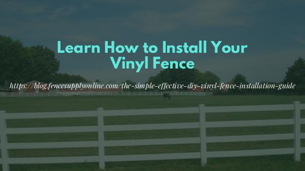 Learn How to Install Your Vinyl Fence Learn How to Install Your Vinyl Fence
